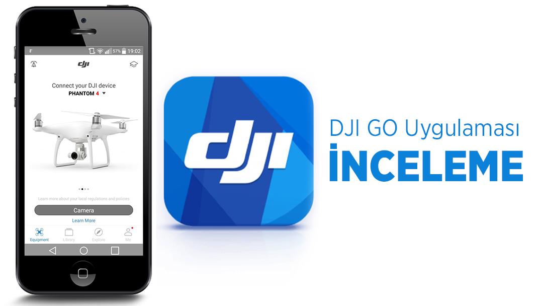 DJI Go App adım adım inceleme DJI Go Uygulaması Kullanıcı Rehberi
